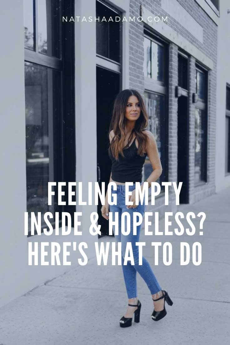 FEELING EMPTY INSIDE & HOPELESS? HERE\'S WHAT TO DO