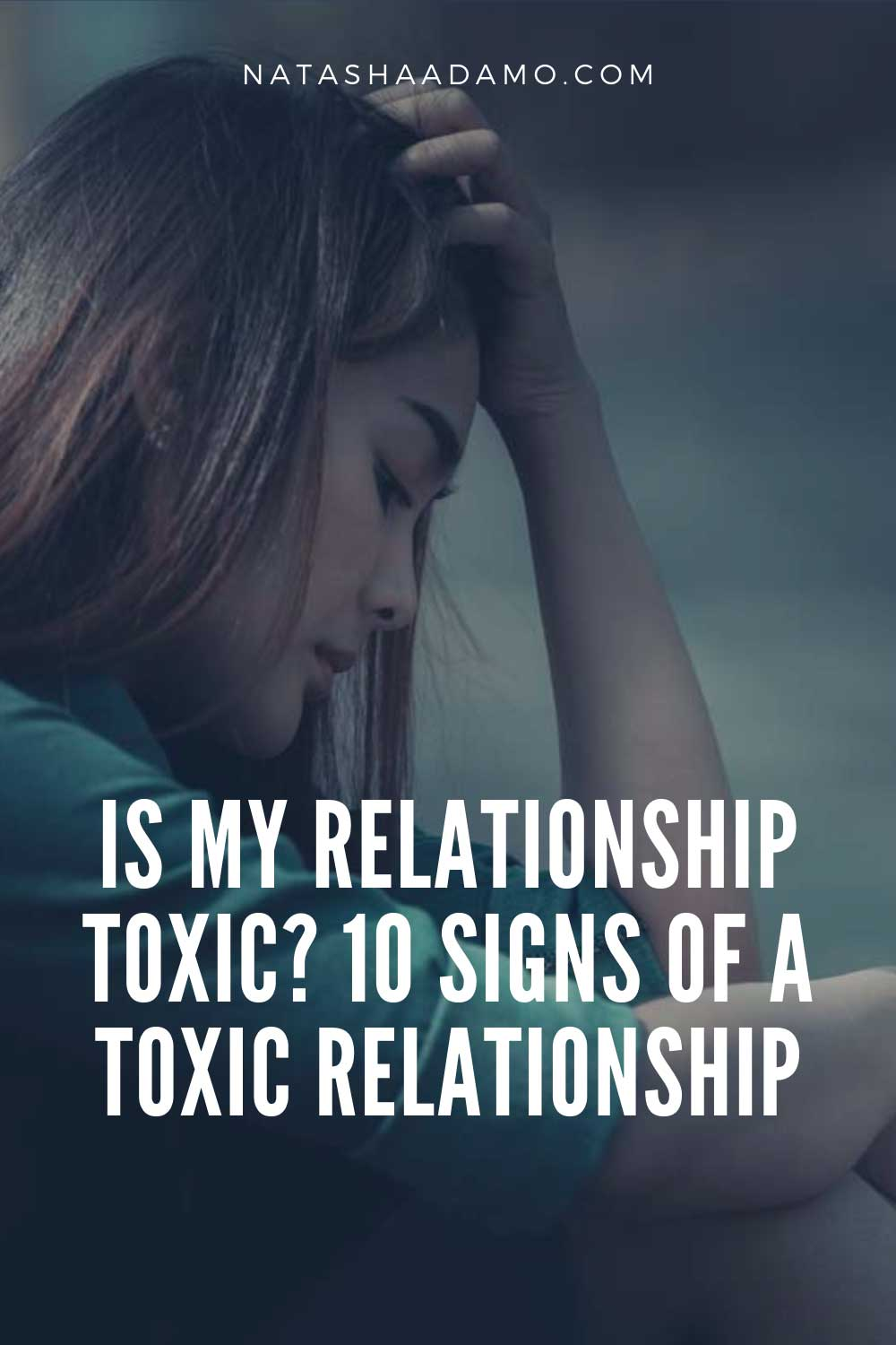 IS MY RELATIONSHIP TOXIC? 10 SIGNS OF A TOXIC RELATIONSHIP